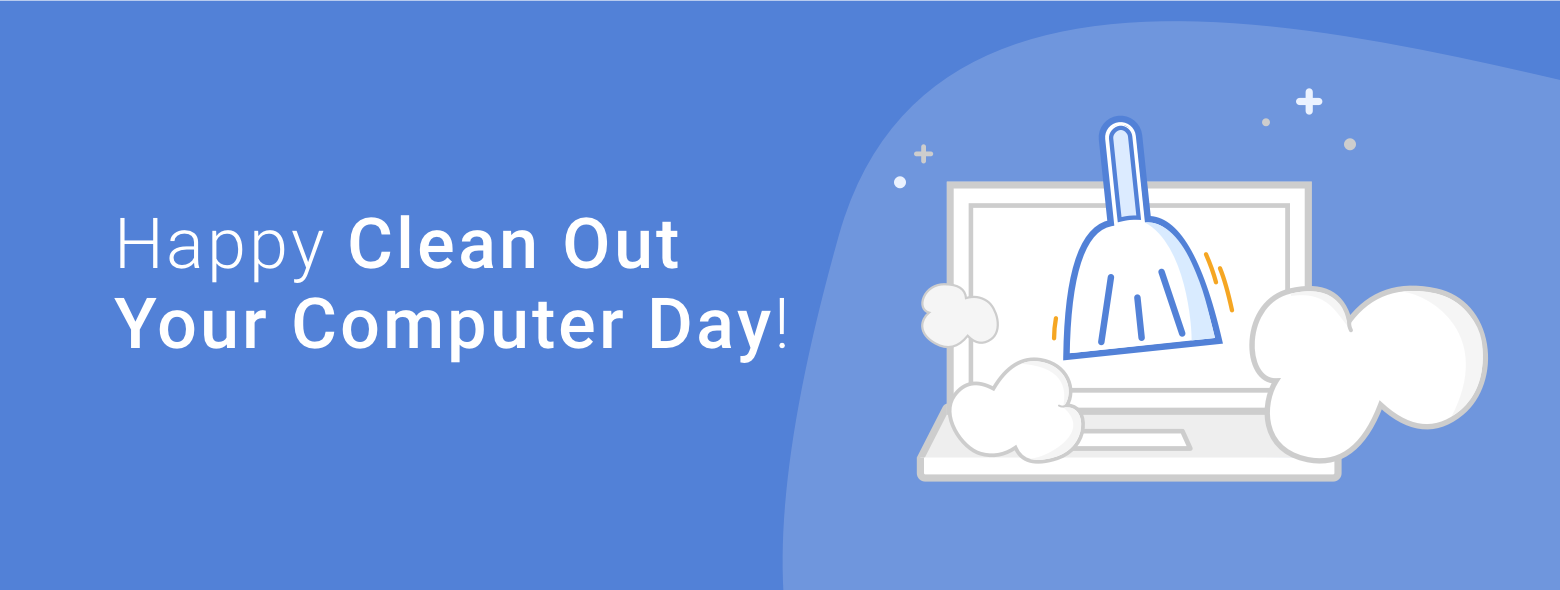 Happy Clean Out Your Computer Day! Here's our top tips for a clean PC